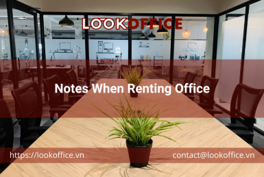 Notes When Renting Office - lookoffice.vn