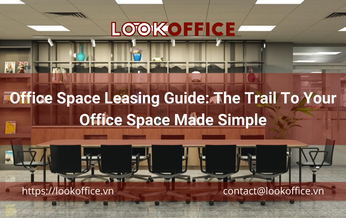 Office Space Leasing Guide: The Trail To Your Office Space Made Simple