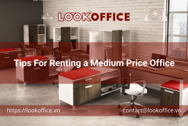 Tips For Renting a Medium Price Office - lookoffice.vn