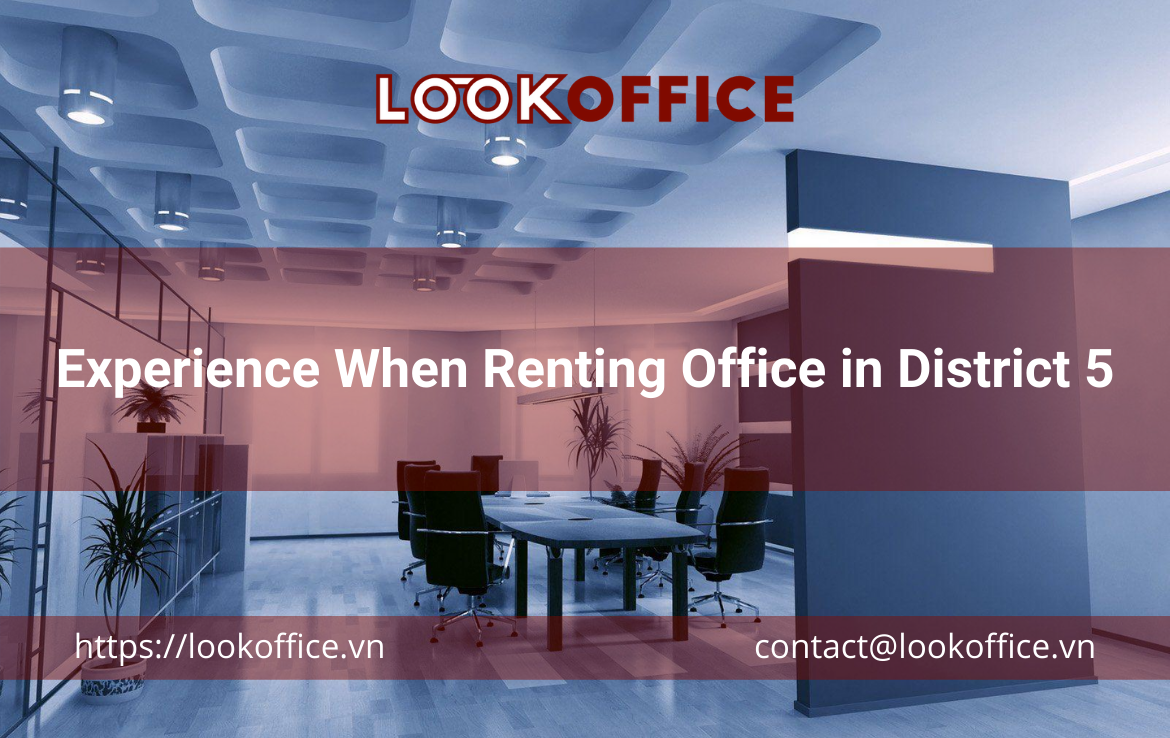 Experience When Renting Office in District 5