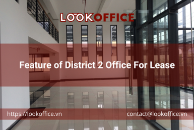 Feature of District 2 Office For Lease - lookoffice.vn