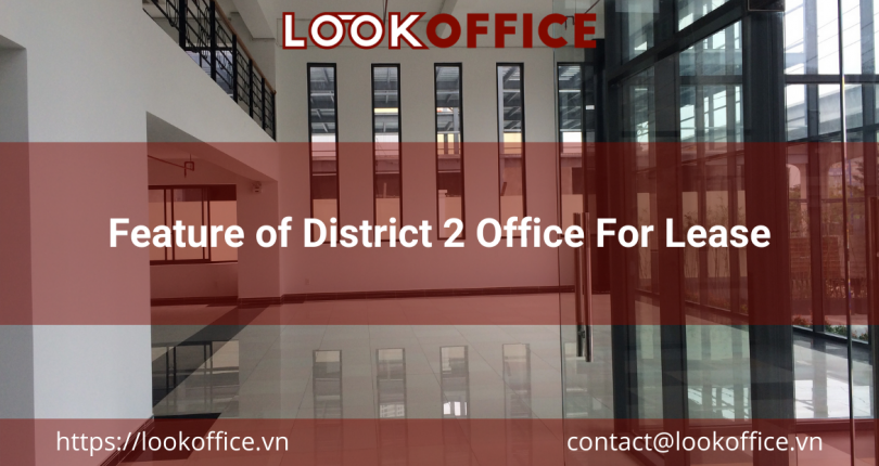 Feature of District 2 Office For Lease