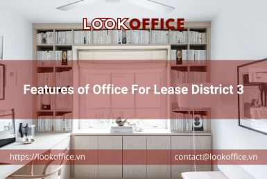 Features of Office For Lease District 3 - lookoffice.vn