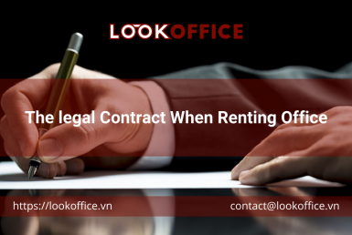 The legal Contract When Renting Office - lookoffice.vn