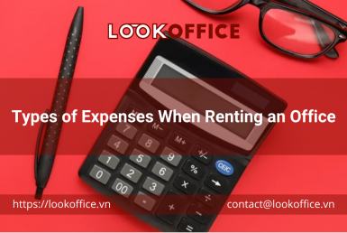 Types of Expenses When Renting an Office - lookoffice.vn