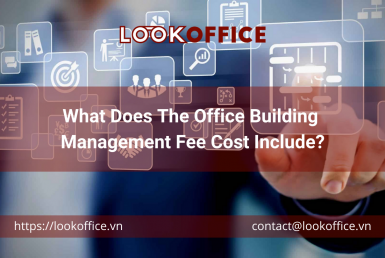 What Does The Office Building Management Fee Cost Include? - lookoffice.vn