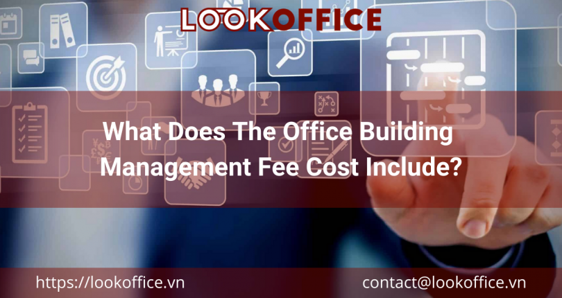 What Does The Office Building Management Fee Cost Include?