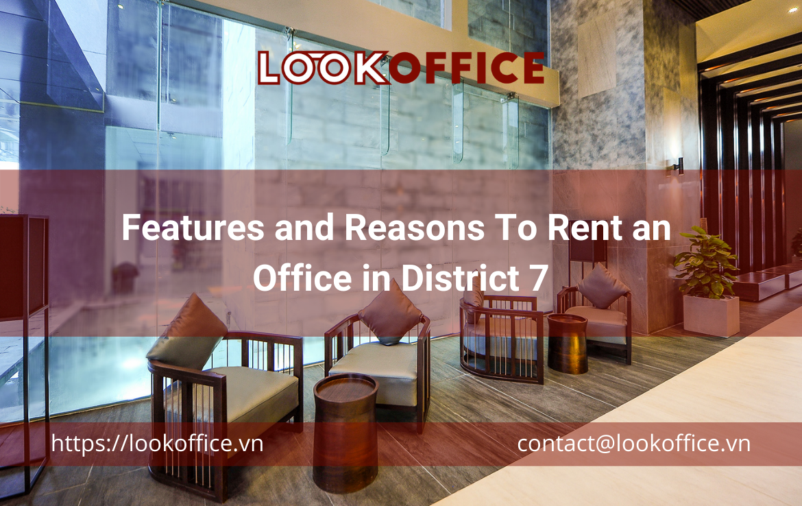 Features and Reasons To Rent an Office in District 7
