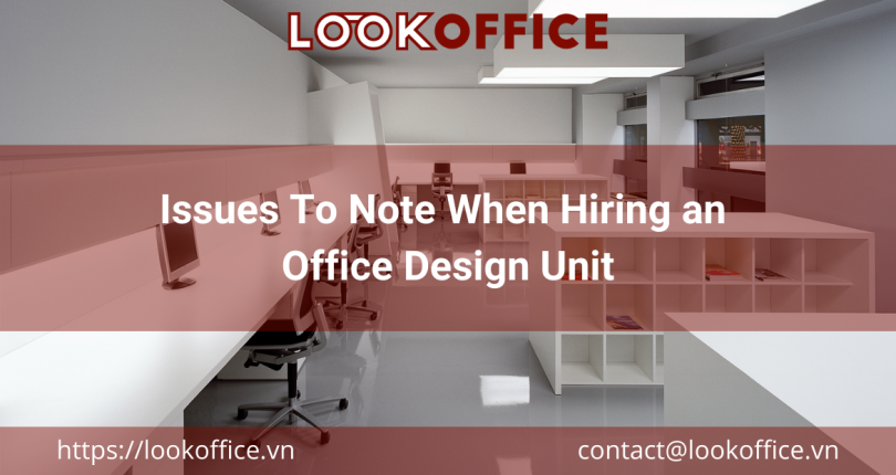 Issues To Note When Hiring an Office Design Unit