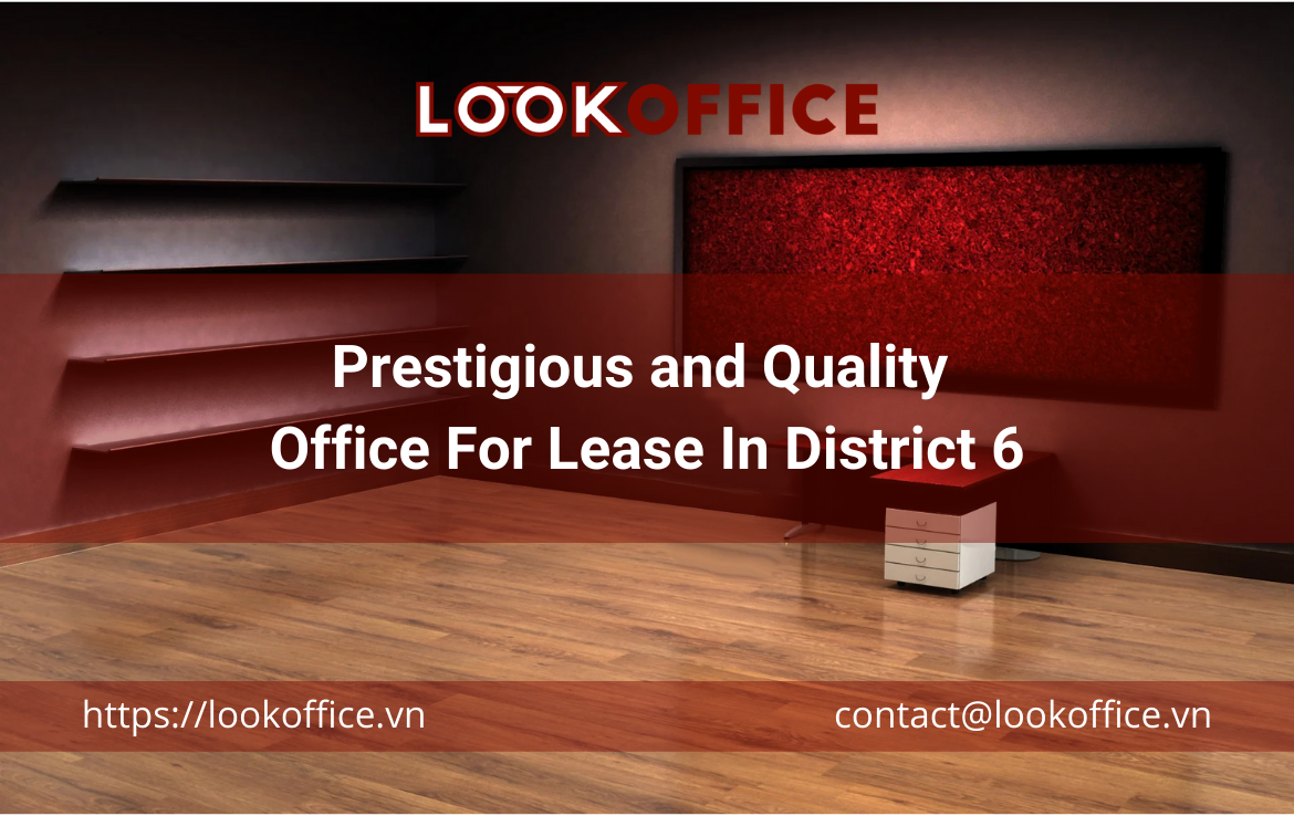 Prestigious and Quality Office For Lease In District 6