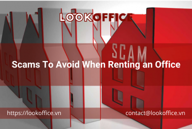 Scams To Avoid When Renting an Office - lookoffice.vn