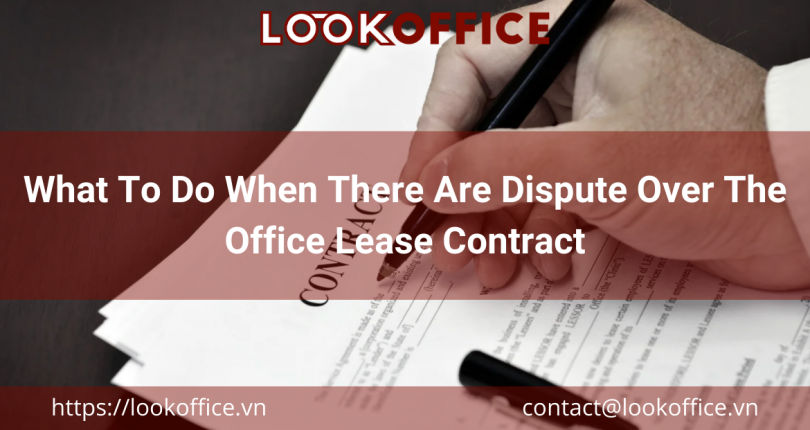 What To Do When There Are Dispute Over The Office Lease Contract
