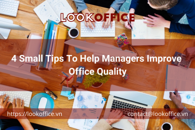 4 Small Tips To Help Managers Improve Office Quality - lookoffice.vn