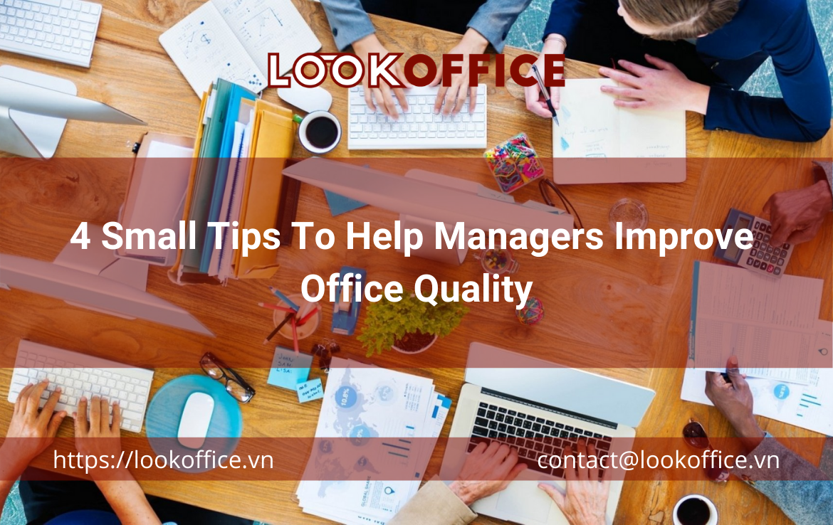 4 Small Tips To Help Managers Improve Office Quality