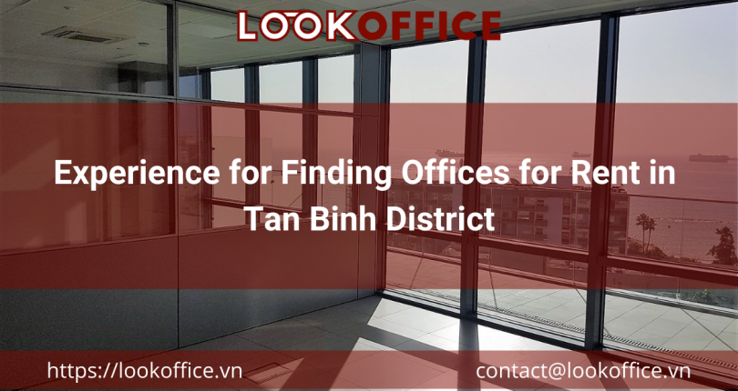 Experience for Finding Offices for Rent in Tan Binh District