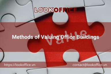 Methods of Valuing Office Buildings - lookoffice.vn