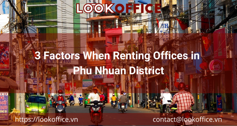 3 Factors When Renting Offices in Phu Nhuan District