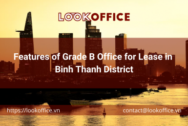 Features of Grade B Office for Lease in Binh Thanh District - lookoffice.vn