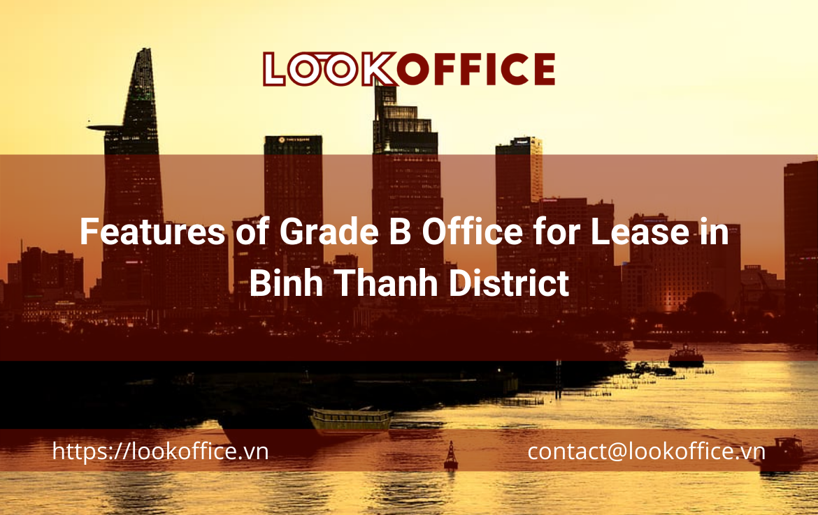 Features of Grade B Office for Lease in Binh Thanh District