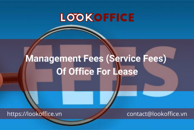 Management Fees (Service Fees) Of Office For Lease - lookoffice.vn