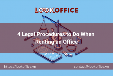 4 Legal Procedures to Do When Renting an Office - lookoffice.vn