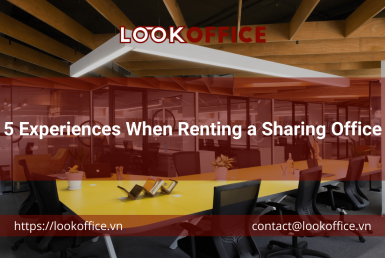 5 Experiences When Renting a Sharing Office - lookoffice.vn