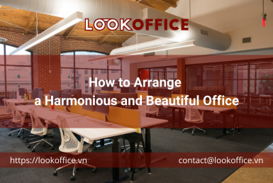 How to Arrange a Harmonious and Beautiful Office - lookoffice.vn