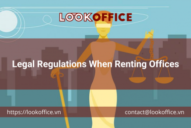 Legal Regulations When Renting Offices - lookoffice.vn