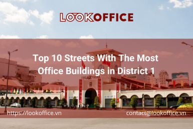 Top 10 Streets With The Most Office Buildings in District 1 - lookoffice.vn