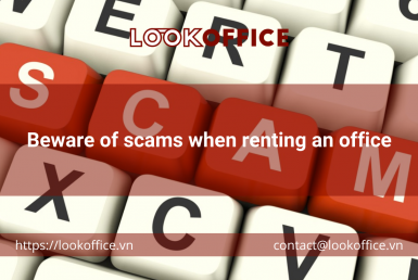 Beware of scams when renting an office - lookoffice.vn