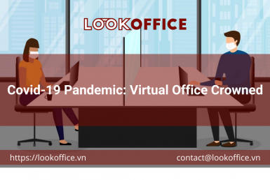 Covid-19 Pandemic: Virtual Office Crowned - lookoffice.vn