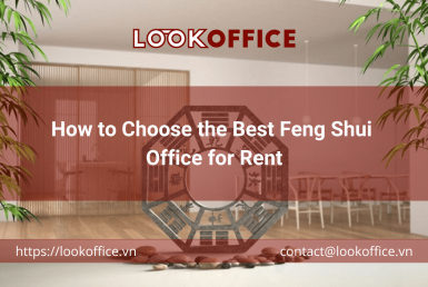 How to Choose the Best Feng Shui Office for Rent - lookoffice.vn