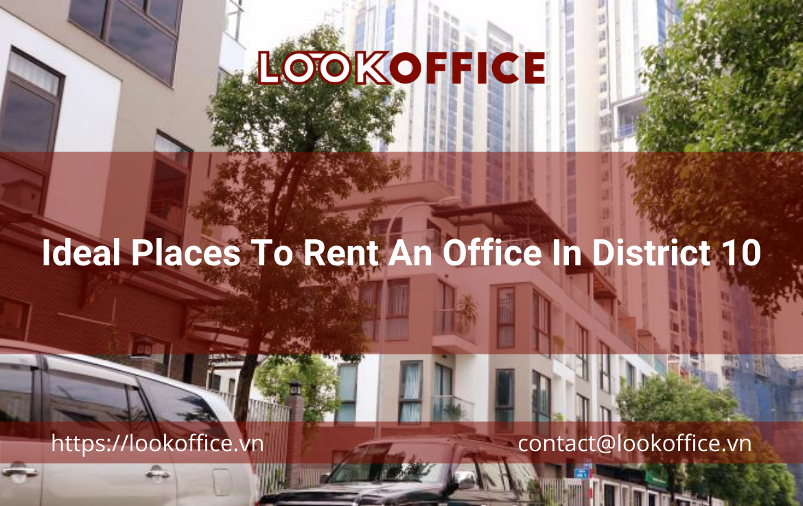 Ideal Places To Rent An Office In District 10