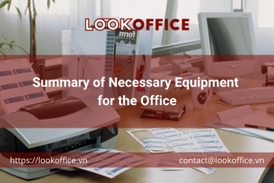 Summary of Necessary Equipment for the Office - lookoffice.vn