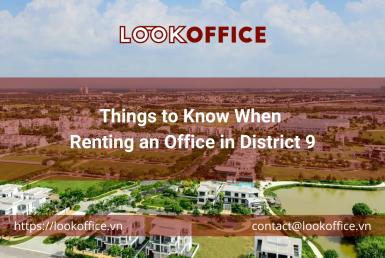 Things to Know When Renting an Office in District 9 - lookoffice.vn