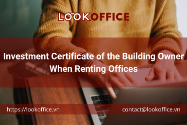 Investment Certificate of the Building Owner When Renting Offices - lookoffice.vn